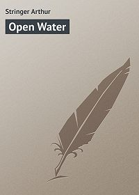 Arthur Stringer -Open Water