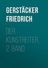 Friedrich Gerstäcker -Der Kunstreiter, 2. Band