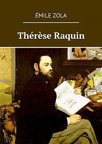 Émile Zola -Thérèse Raquin