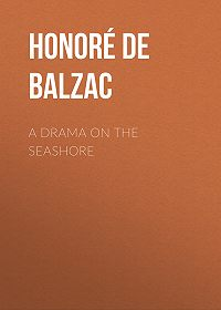 Honoré de -A Drama on the Seashore