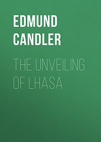 Edmund Candler -The Unveiling of Lhasa