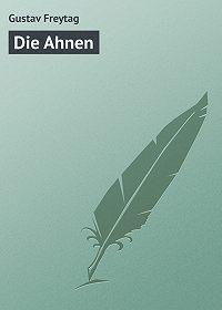 Gustav Freytag -Die Ahnen