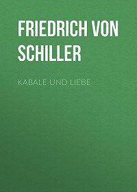 Friedrich Schiller -Kabale und Liebe