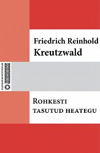 Friedrich Reinhold Kreutzwald -Rohkesti tasutud heategu