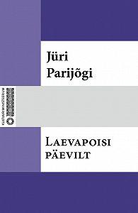 Jüri Parijõgi -Laevapoisi päevilt
