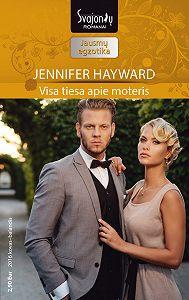 Jennifer Hayward -Visa tiesa apie moteris