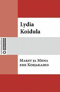 Lydia Koidula -Maret ja Miina ehk Kosjakased