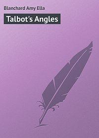Amy Blanchard -Talbot's Angles