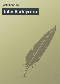 Jack London -John Barleycorn