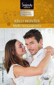 Kelly Hunter -Meilė nėra paprasta