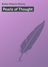 Maturin Ballou -Pearls of Thought