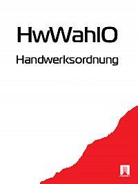 Deutschland - Handwerksordnung – HwWahlO