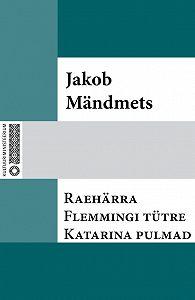 Jakob Mändmets -Raehärra Flemmingi tütre Katarina pulmad