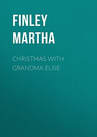 Martha Finley -Christmas with Grandma Elsie
