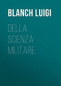 Luigi Blanch -Della scienza militare