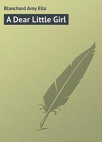 Amy Blanchard -A Dear Little Girl