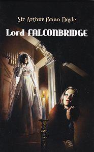Arthur Doyle -Lord Falconbridge