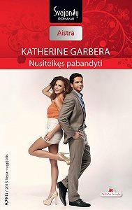 Katherine Garbera -Nusiteikęs pabandyti
