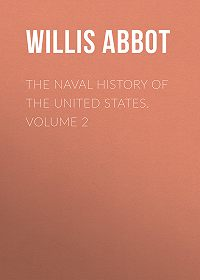 Willis Abbot -The Naval History of the United States. Volume 2