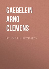 Arno Gaebelein -Studies in Prophecy