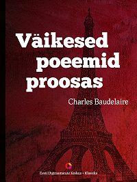 Charles Baudelaire -Väikesed poeemid proosas
