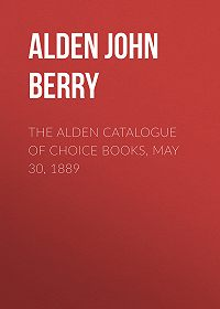 John Alden -The Alden Catalogue of Choice Books, May 30, 1889