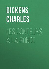 Charles Dickens -Les conteurs à la ronde