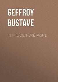 Gustave Geffroy -In Midden-Bretagne