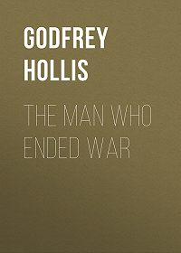 Hollis Godfrey -The Man Who Ended War