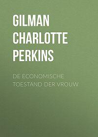 Charlotte Gilman -De economische toestand der vrouw