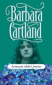 Barbara Cartland - Armsam tüüri juures