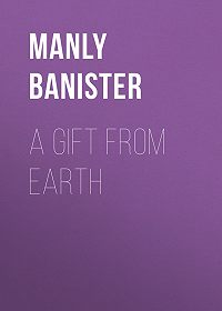 Manly Banister -A Gift from Earth