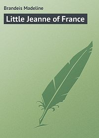 Madeline Brandeis -Little Jeanne of France