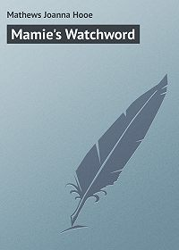 Joanna Mathews -Mamie's Watchword