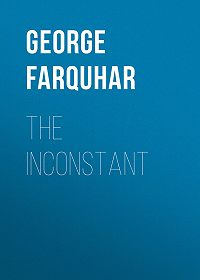 George Farquhar -The Inconstant