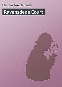 Joseph Fletcher -Ravensdene Court