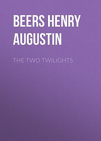 Henry Beers -The Two Twilights