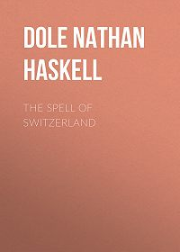 Nathan Dole -The Spell of Switzerland