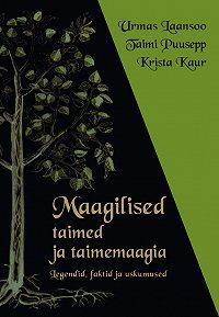 Krista Kaur -Maagilised taimed ja taimemaagia