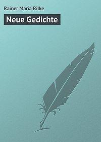 Rainer Maria -Neue Gedichte