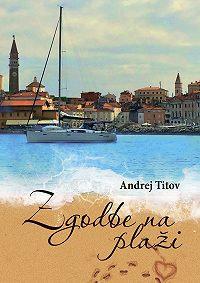 Andrej Titov -Zgodbe na plaži