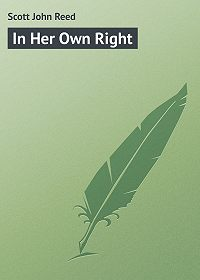 John Scott -In Her Own Right