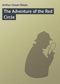 Arthur Conan Doyle - The Adventure of the Red Circle