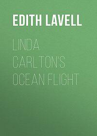 Edith Lavell -Linda Carlton's Ocean Flight