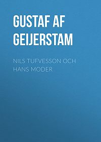Gustaf Geijerstam -Nils Tufvesson och hans moder