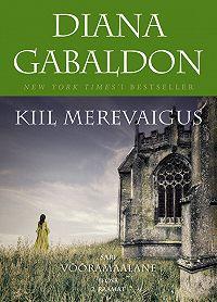 Diana Gabaldon -Kiil merevaigus Võõramaalase sarja II osa 2. raamat