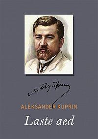 Aleksandr Kuprin -Laste aed
