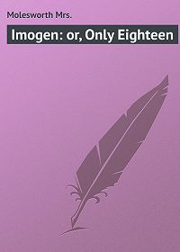 Mrs. Molesworth -Imogen: or, Only Eighteen