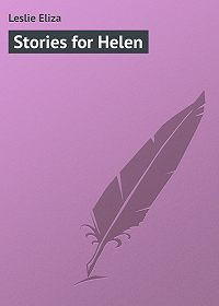 Eliza Leslie -Stories for Helen