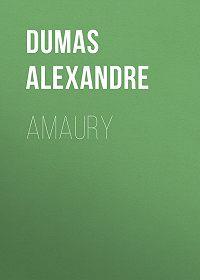 Alexandre Dumas -Amaury